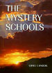 THE MYSTERY SCHOOLS -                           Grace F. Knoche